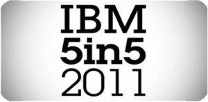 The Five Most Anticipated Innovation of Next Five Years By IBM