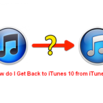 How do I Get Back to iTunes 10 from iTunes 11?  3