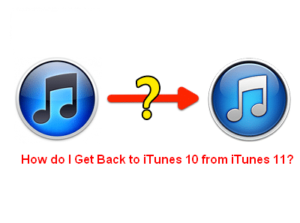 How do I Get Back to iTunes 10 from iTunes 11?  1